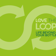 Love the Loop – There's life beyond your bottle